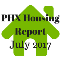 July 2017 Phoenix Housing Report